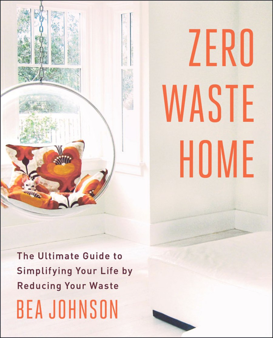 The bestselling book Zero Waste Home: The Ultimate Guide to Simplifying Your Life by Reducing Your Waste.